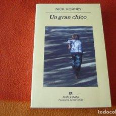 Libros de segunda mano: UN GRAN CHICO ( NICK HORNBY ) ANAGRAMA 2008. Lote 217709552