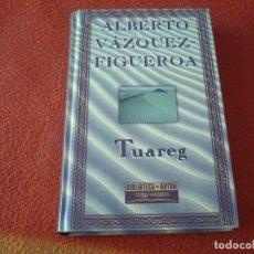 Libros de segunda mano: TUAREG ( ALBERTO VAZQUEZ FIGUEROA ) ORBIS FABRI BIBLIOTECA DE AUTOR. Lote 217710520