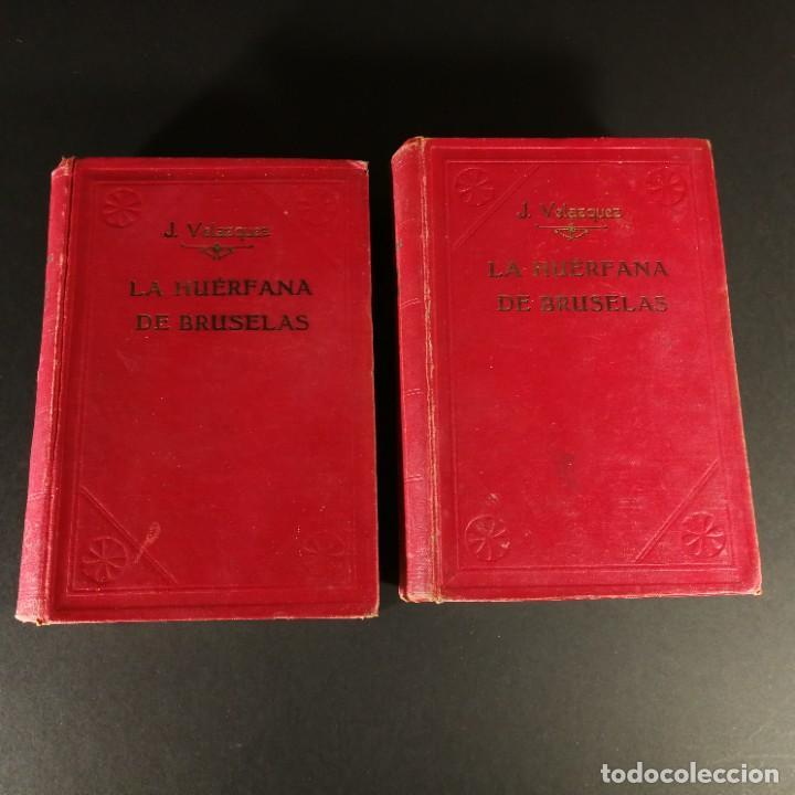 J. VELAZQUEZ LA HUEÉRFANA DE BRUSELAS CUARTA EDICIÓN OBRA COMPLETA TOMO 1 Y 2 EDICIÓN ILUSTRADA (Libros de Segunda Mano (posteriores a 1936) - Literatura - Narrativa - Otros)