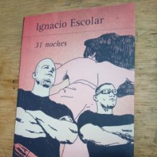 Livres d'occasion: 31 NOCHES: IGNACIO ESCOLAR:. Lote 217920361