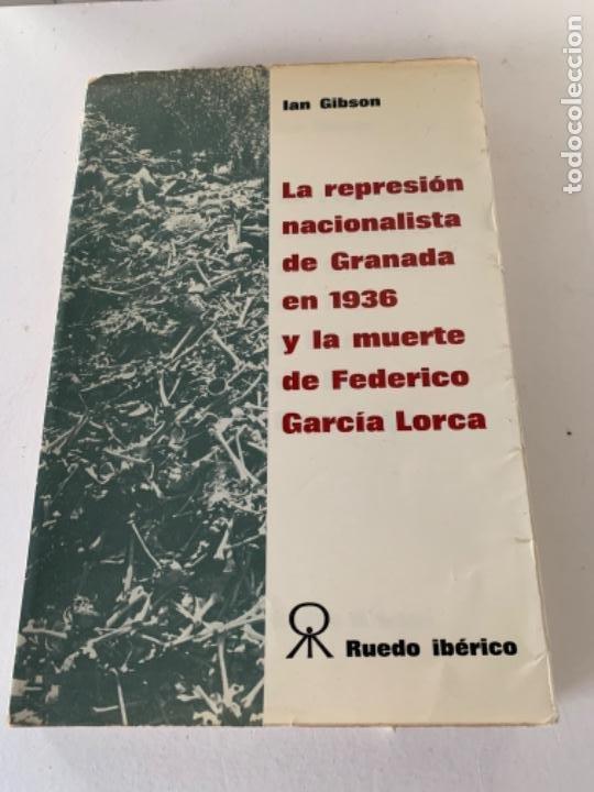 LA REPRESIÓN DE GRANADA EN 1936 Y LA MUERTE DE FEDERICO GARCÍA LORCA (Libros de Segunda Mano (posteriores a 1936) - Literatura - Narrativa - Otros)