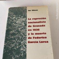 Libros de segunda mano: LA REPRESIÓN DE GRANADA EN 1936 Y LA MUERTE DE FEDERICO GARCÍA LORCA. Lote 217924175