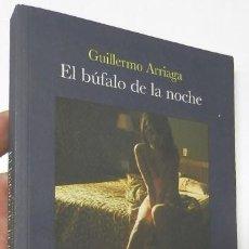 Libri di seconda mano: EL BÚFALO DE LA NOCHE - GUILLERMO ARRIAGA. Lote 217928010
