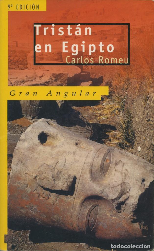 CARLOS ROMEU. TRISTÁN EN EGIPTO. EDICIONES SM. MADRID. 1998. PP. 158 (Libros de Segunda Mano (posteriores a 1936) - Literatura - Narrativa - Otros)