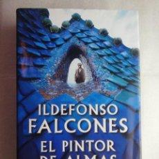 Libros de segunda mano: EL PINTOR DE ALMAS - ILDEFONSO FALCONES - EDITORIAL GRIJALBO 1ª EDICIÓN 2019.. Lote 217960617