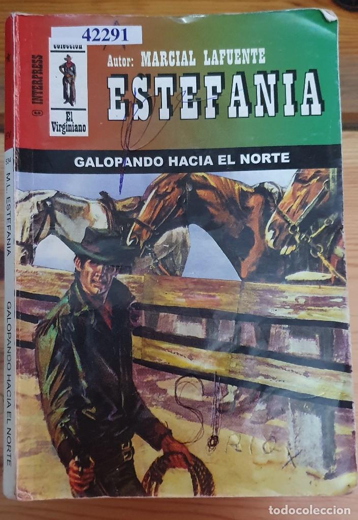 42291 - NOVELA DEL OESTE - ESTEFANIA - COL EL VIRGINIANO - GALOPANDO HACIA EL NORTE - Nº 534 (Libros de Segunda Mano (posteriores a 1936) - Literatura - Narrativa - Otros)