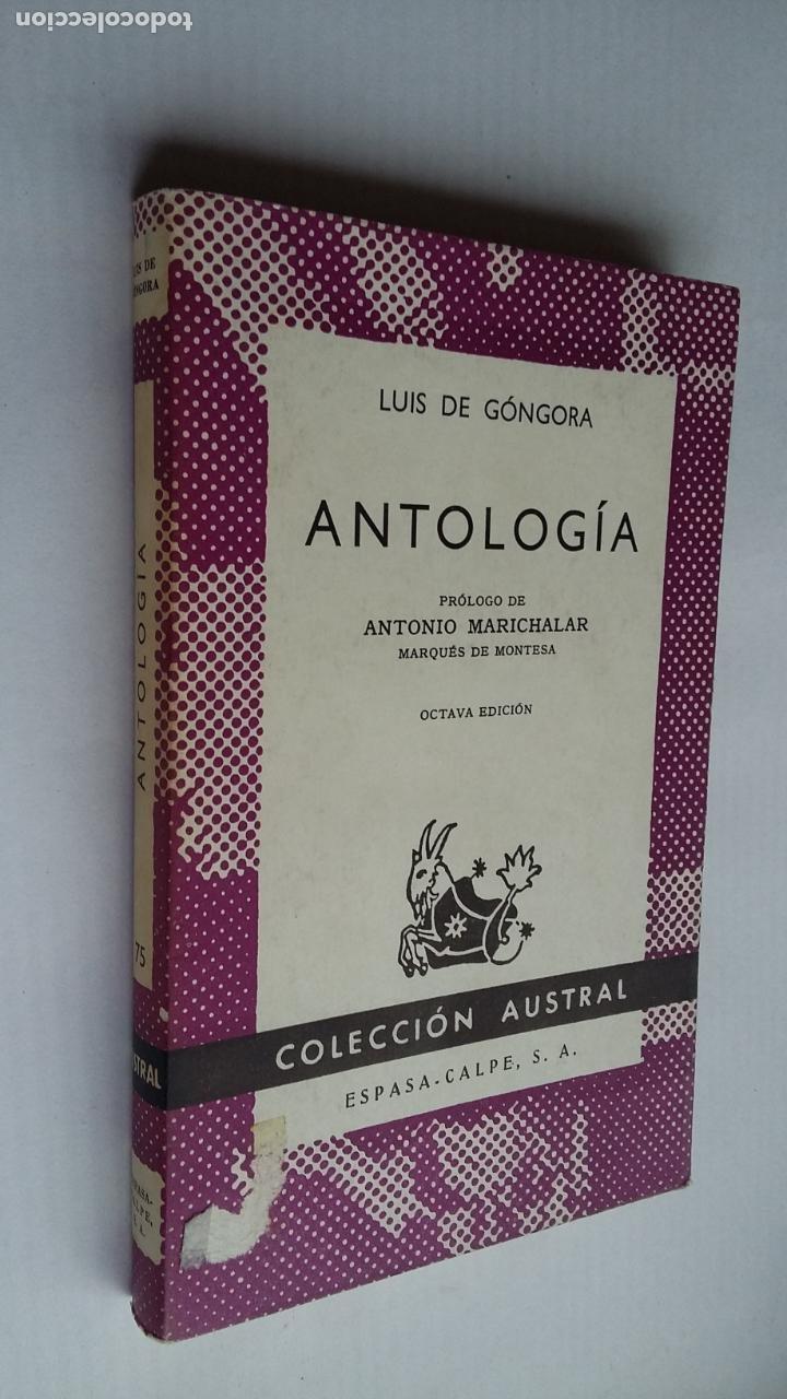 ANTOLOGÍA. LUIS DE GÓNGORA. COLECCION AUSTRAL Nº 75. TDK500 (Libros de Segunda Mano (posteriores a 1936) - Literatura - Narrativa - Otros)
