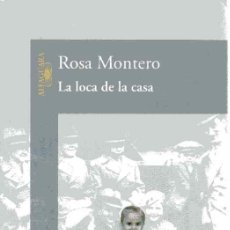 Livros em segunda mão: LA LOCA DE LA CASA - ROSA MONTERO. Lote 218032435