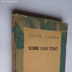 Libros de segunda mano: SOBRE CASI TODO. JULIO CAMBA. COLECCIÓN AUSTRAL. Nº 654. TDK500. Lote 218043482