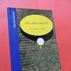 Libros de segunda mano: LOS LARES URBANOS. GARCÍA, ALEJANDRO. EDITA CAJA DE AHORROS DE GRANADA. COLECCIÓN LITERARIA. 1991.. Lote 218077906