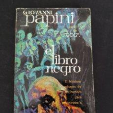 Libros de segunda mano: EL LIBRO NEGRO - GIOVANNI PAPINI. Lote 218220858