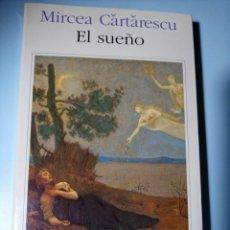 Libros de segunda mano: MIRCEA CARTARESCU EL SUEÑO. Lote 218249920