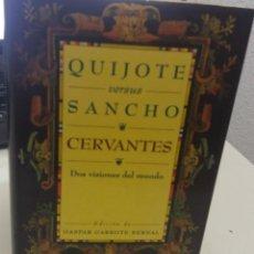 Libros de segunda mano: QUIJOTE VERSUS SANCHO CERVANTES DOS VISIONES DEL MUNDO - GARROTE BERNAL, GASPAR. Lote 218257487