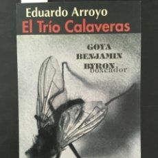 Libros de segunda mano: EL TRIO CALAVERAS, GOYA, BENJAMIN, BYRON BOXEADOR, EDUARDO ARROYO. Lote 218269292