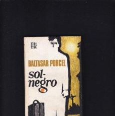 Libros de segunda mano: BALTASAR PORCEL - SOL-NEGRO - PLAZA & JANES 1971. Lote 218407335
