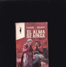 Libros de segunda mano: LAJOS ZILAHY - EL ALMA SE APAGA - PLAZA & JANES 1966. Lote 218407550