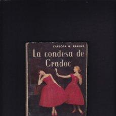 Libros de segunda mano: LA CONDESA DE CRADOC - CARLOTA M. BRAEME - MAUCCI EDITORIAL. Lote 218408017