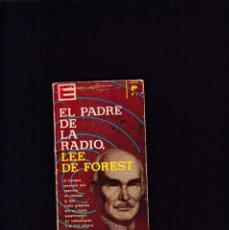 Libros de segunda mano: LEE DE FOREST - EL PADRE DE LA RADIO - EDICIONES G. P. 1962. Lote 218414142