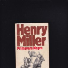 Libros de segunda mano: HENRY MILLER - PRIMAVERA NEGRA - EDITORIAL BRUGUERA 1979 / 1ª EDICION. Lote 218415776