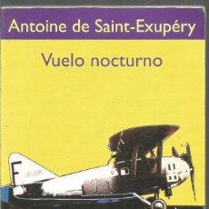 Libros de segunda mano: ANTONINE DE SAINT-EXUPERY. VUELO NOCTURNO. EMECE. Lote 218426676