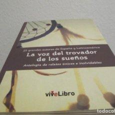 Libros de segunda mano: LA VOZ DEL TROVADOR DE LOS SUEÑOS, 25 GRANDES AUTORES DE ESPAÑA Y LATINOAMÉRICA. Lote 218447205