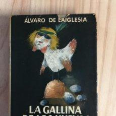 Libri di seconda mano: LA GALLINA DE LOS HUEVOS DE PLOMO - ALVARO DE LAIGLESIA. Lote 218457613