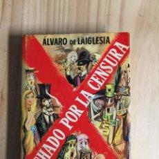 Libri di seconda mano: TACHADO POR LA CENSURA - ÁLVARO DE LAIGLESIA. Lote 218457648