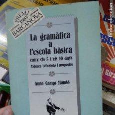 Libros de segunda mano: LA GRAMÀTICA A L'ESCOLA BÀSICA, ANNA CAMPS MUNDÓ. EN CATALÁN. L.21692. Lote 218470248