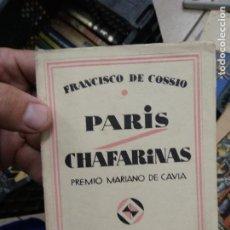 Libros de segunda mano: PARÍS CHAFARINAS, FRANCISCO DE COSSIO. L.17025-236. Lote 218483155