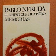 Libros de segunda mano: CONFIESO QUE HE VIVIDO MEMORIAS. PABLO NERUDA. EDITORIAL SEIX BARRAL. Lote 218492017