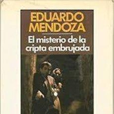 Livros em segunda mão: EL MISTERIO DE LA CRIPTA EMBRUJADA. EDUARDO MENDOZA. Lote 218513221