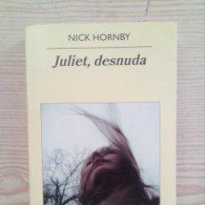 Libri di seconda mano: JULIET, DESNUDA - NICK HORNBY - 2010 - ANAGRAMA - PANORAMA DE NARRATIVAS. Lote 218530588