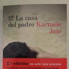 Libros de segunda mano: LA CASA DEL PADRE KARMELE JAIO. Lote 218541872