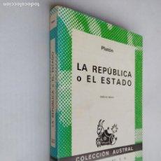 Libros de segunda mano: LA REPÚBLICA O EL ESTADO. PLATÓN. ESPASA CALPE. COLECCION AUSTRAL. Nº 220. TDK518. Lote 218545641