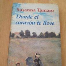 Libros de segunda mano: DONDE EL CORAZÓN TE LLEVE (SUSANNA TAMARO). Lote 218595461