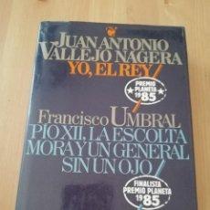 Libros de segunda mano: YO, EL REY (VALLEJO NÁGERA) // PÍO XII, LA ESCOLTA MORA Y UN GENERAL SIN UN OJO (UMBRAL). Lote 218595713