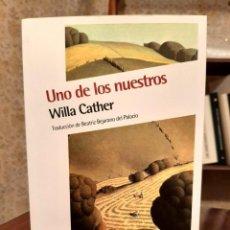 Libri di seconda mano: WILLA CATHER - UNO DE LOS NUESTROS. Lote 218605338