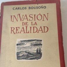 Libros de segunda mano: INVASIÓN DE LA REALIDAD, DE CARLOS BOUSOÑO. Lote 218606733