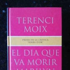 Libros de segunda mano: EL DIA QUE VA MORIR MARILYN - 1994 - TERENCI MOIX - COL. GE- BIBLI GRANS PREMIS - PJRB. Lote 218674025