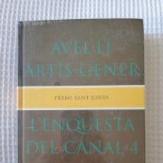 Libros de segunda mano: L'ENQUESTA DEL CANAL 4 ( PRECINTADO !!!) - AVEL·LI ARTÍS-GENER - COL. GE- BIBLI GRANS PREMIS - PJRB. Lote 218677197