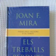 Libros de segunda mano: ELS TREBALLS PERDUTS (PRECINTADO!!!) - JOAN F. MIRA - COL. GE- BIBLI GRANS PREMIS - PJRB. Lote 218706526
