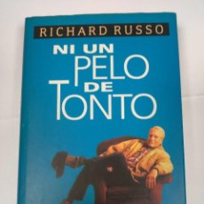 Libros de segunda mano: NI UN PELO DE TONTO RICHARD RUSSO. Lote 218815783
