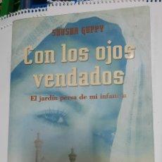 Libros de segunda mano: CON LOS OJOS VENDADOS, EL JARDÍN PERSA DE MI INFANCIA - SHUSHA GUPPY. Lote 218838766