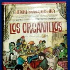 Libros de segunda mano: LOS ORGANILLOS HENRI-FRANÇOISE REY. Lote 218839801