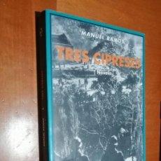 Libros de segunda mano: TRES CIPRESES. MANUEL RAMOS. RÚSTICA. BUEN ESTADO. Lote 218841668
