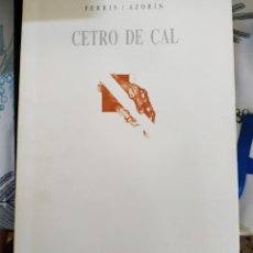 Libros de segunda mano: CETRO DE CAL FERRIS / AZORIN ED. ALTEA 1993 EDICIÓN LIMITADA EJEMPLAR 94 CON AUTÓGRAFOS. Lote 218842867