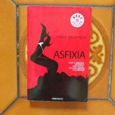 Libros de segunda mano: ASFIXIA. CHUCK PALAHNIUK.. Lote 218843836