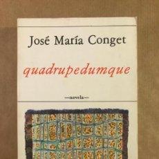 Libros de segunda mano: QUADRUPEDUMQUE. JOSÉ MARÍA CONGET.. Lote 218849465