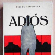Libros de segunda mano: ADIÓS (LUIS DE CASTRESANA) ED. PRENSA ESPAÑOLA 1959. Lote 218850617