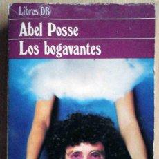 Libros de segunda mano: LOS BOGAVANTES (ABEL POSSE) ARGOS VERGARA 1982. Lote 218850912